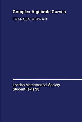 Complex Algebraic Curves by Kirwan & Frances