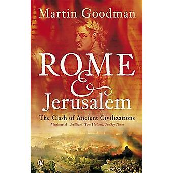 Rome and Jerusalem - The Clash of Ancient Civilizations by Martin Good