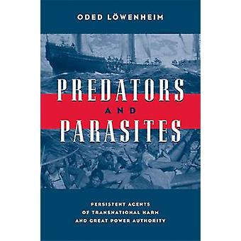 Predators and Parasites - Persistent Agents of Transnational Harm and