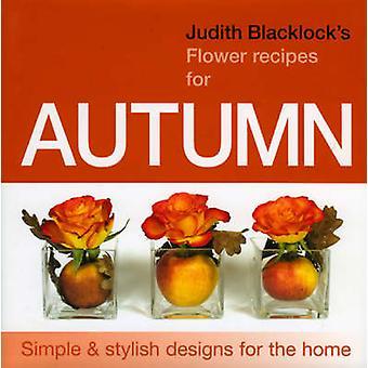 Judith Blacklock's Flower Recipes for Autumn by Judith Blacklock - 97