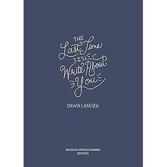 A última vez que eu vou escrever sobre você por Dawn Lanuza - livro 9781449493189