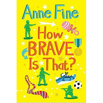 How Brave is That? by Anne Fine - Vicki Gausden - 9781781122433 Book