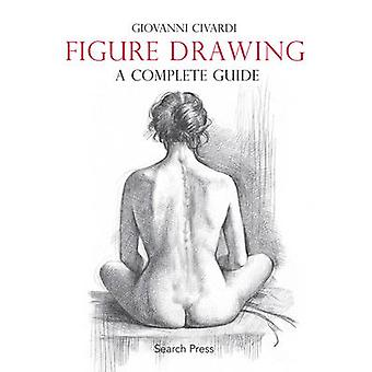 Figure Drawing - A Complete Guide by Giovanni Civardi - 9781782212799