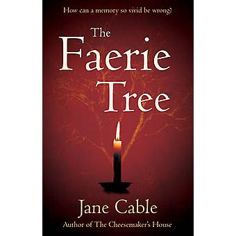 The Faerie Tree by Jane Cable - 9781784622220 Book