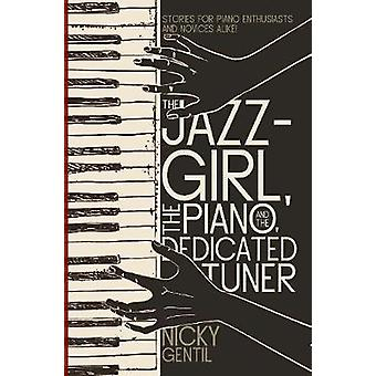 The Jazz-Girl - the Piano - and the Dedicated Tuner - Stories for Pian