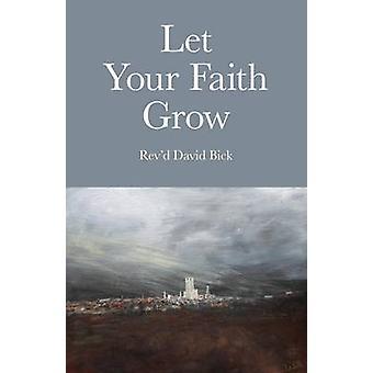 Lassen Sie Ihren Glauben wachsen durch David Bick - 9781846944604 Buch