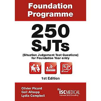 Foundation Programme - 250 SJTs for Entry into Foundation Year (Situa