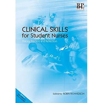 Clinical Skills for Student Nurses - Theory - Practice and Reflection