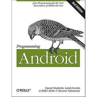 Programming Android - Java Programming for the New Generation of Mobil