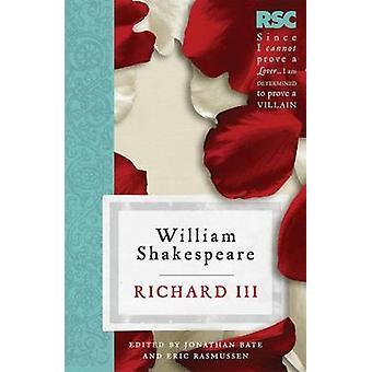 Richard III by William Shakespeare - Jonathan Bate - Eric Rasmussen -