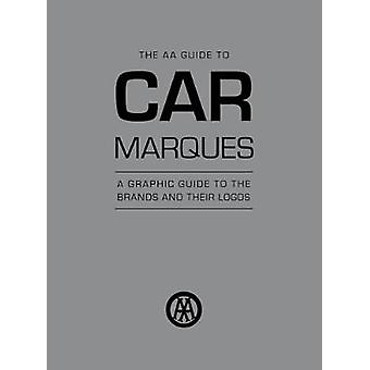 Car Marques - The AA Guide to by Car Marques - The AA Guide to - 978074