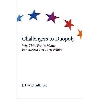 Challengers to Duopoly - Why Third Parties Matter in American Two-part