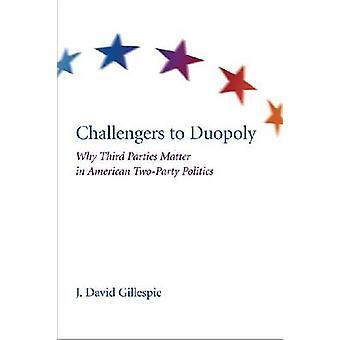 Utmanare till duopolet - varför tredje part roll i amerikansk tvådelad