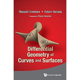 Differential Geometry Of Curves And Surfaces by Masaaki Umehara - Kot