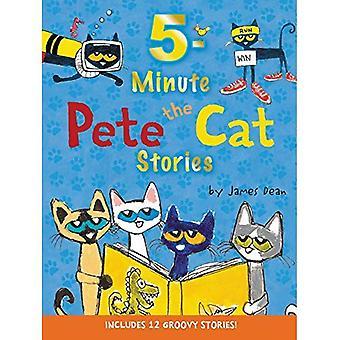 Pete de kat: 5 minuten durende Pete de kat verhalen: bevat 12 Groovy verhalen!