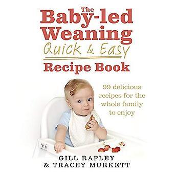 Baby-ledda avvänjning snabbt och enkelt recept boken