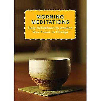 Morgon meditationer: Daily Reflections att väcka din kraft till förändring