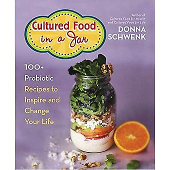 Cultured Food in a Jar: 100+ Probiotic Recipes to Inspire and Change Your Life