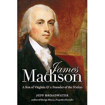 James Madison: Filho de Virginia e dos fundadores da nação