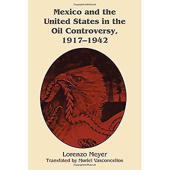Mexiko und die Vereinigten Staaten in der Öl-Kontroverse, 1917-1942
