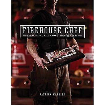 The Firehouse Chef: Favourite Recipes from Canada's Firefighters