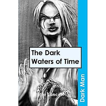 Den dunklen Gewässern der Zeit (dunkle Mann)