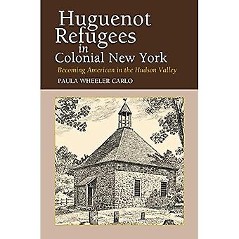 Huguenot Refugees in Colonial