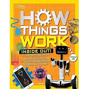 Hoe dingen werken: Inside Out: Ontdek geheimen en wetenschap achter truc kaarsen, 3D-Printers, Penguin Propulsions en alles daartussen