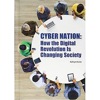 Cyber Nation: How the Digital Revolution Is Changing Society