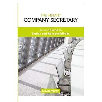 The Instant Company Secretary:�An A-Z Guide to Duties and�Responsibilities of the�Company Secretary