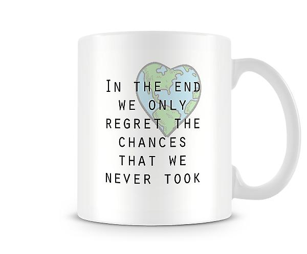 In The End Only Regret Mug