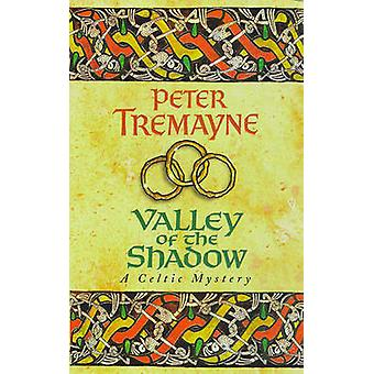Valley of the Shadow by Peter Tremayne - 9780747257806 Book