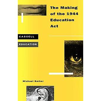 Making of the 1944 Education ACT by Barber & Michael