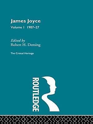 James Joyce Volume 1 by Deming Robert