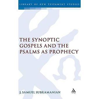 Os Evangelhos sinóticos e os Salmos como profecia por Samuel Subramanian & j.