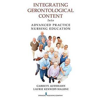 Intégrer du contenu gérontologique en pratique avancée en soins infirmiers de l'éducation par Auerhahn & Carolyn