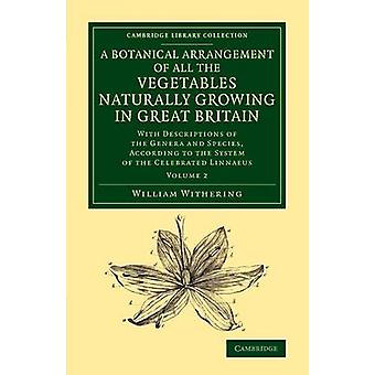 En botanisk Arrangement av alle grønnsakene naturlig vokser i Storbritannia Volume 2 av visne & William
