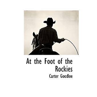 Au pied des Rocheuses par Goodloe & Carter