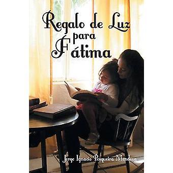 Regalo de Luz Para Fatima by Mendoza & Jorge Ignacio Pesqueira