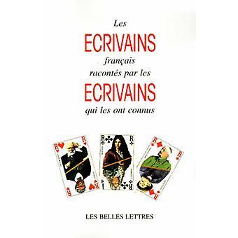 Les Ecrivains Francais Racontes Par les Ecrivains Qui les Ont Connus by Dantzig & Charles
