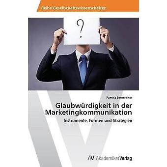 Glaubwrdigkeit in der Marketingkommunikation par Bernsteiner Pamela
