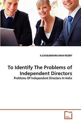 To Identify The Problems of Independent Directors by RAMI rougeDY & K.GANGADHARA