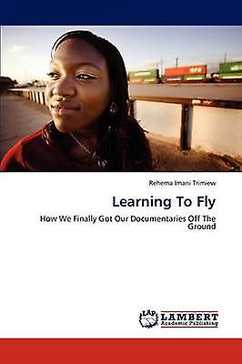 Learning to Fly by Trimiew & Rehema Ihommei