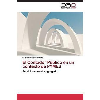 El Contador Publico En Un Contexto de Pymes by Simaro Gustavo Alberto