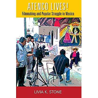 Atenco Lives!: Filmmaking and Popular Struggle in Mexico (Performing Latin American and Caribbean Identities)