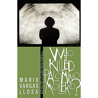 Who Killed Palomino Molero? by Mario Vargas Llosa - Alfred M Adam - A