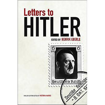 Letters to Hitler by Henrik Eberle - Victoria Harris - 9780745648736