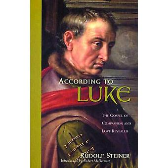 According to Luke - The Gospel of Compassion and Love Revealed by Rudo