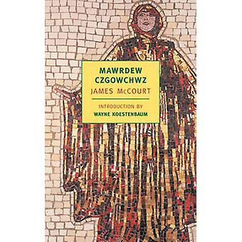 Mawrdew Czgowchwz by James McCourt - Wayne Koestenbaum - 978094032297