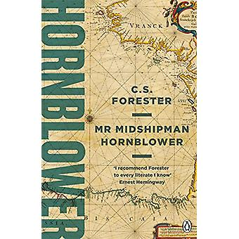 Mr Midshipman Hornblower by C. S. Forester - 9781405928298 Book